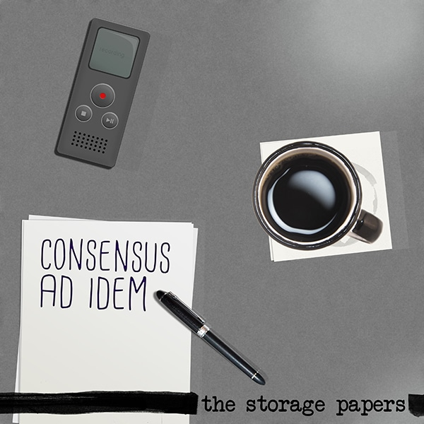 Consensus Ad Idem - The Storage Papers podcast episode art