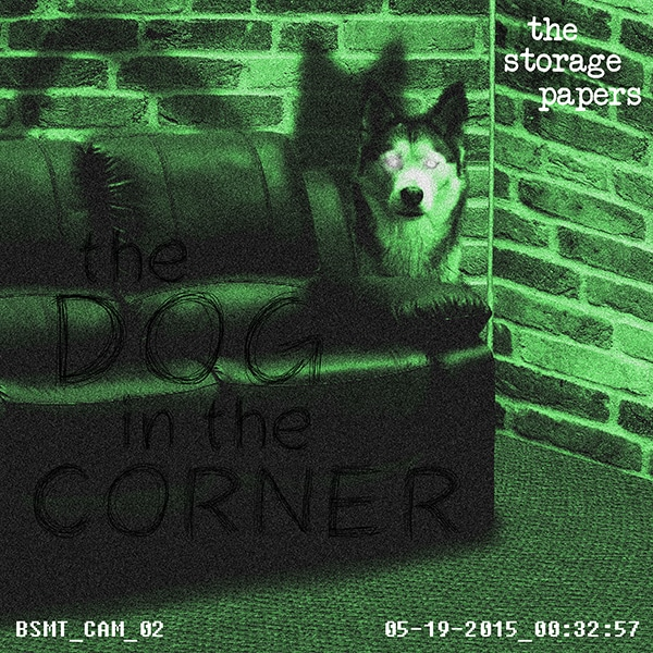 The Dog in the Corner - The Storage Papers podcast episode art