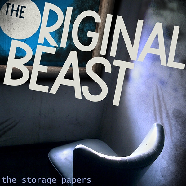 Original Beast - The Storage Papers podcast episode art