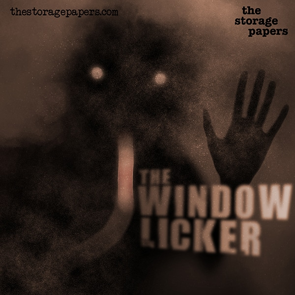 The Window Licker - The Storage Papers podcast episode art