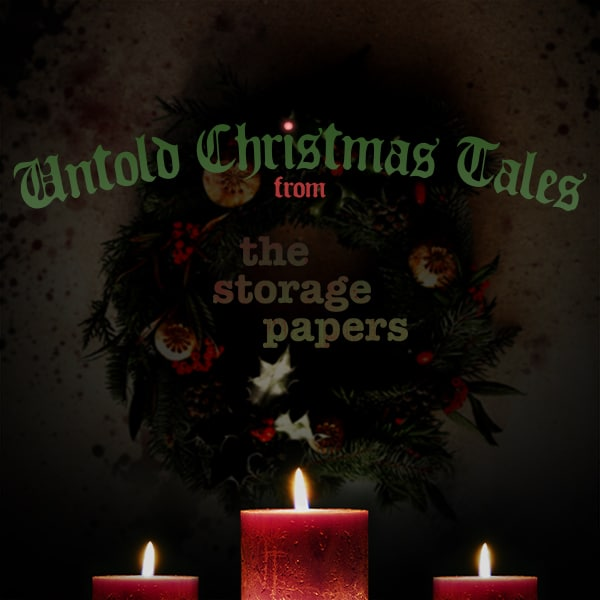 Untold Christmas Tales From The Storage Papers horror podcast